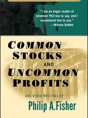 Common Stocks and Uncommon Profits and Other Writings von Philip Fisher