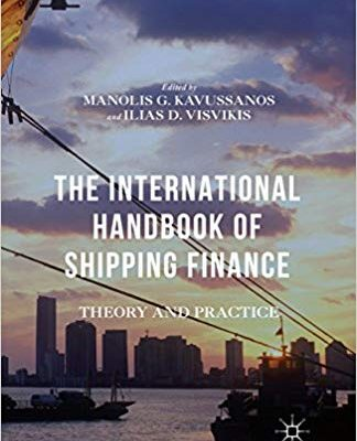 The International Handbook of Shipping Finance: Theory and Practice