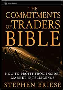 The Commitments of Traders Bible: How To Profit from Insider Market Intelligence von Stephen Briese