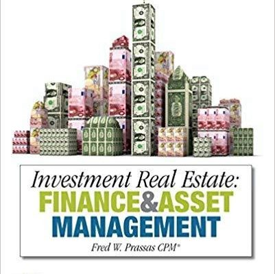 Investment Real Estate: Finance and Asset Management by Fred Prasses